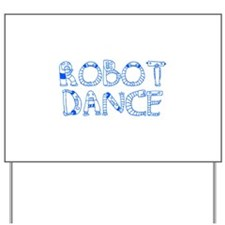 RobotDance_Blue Yard Sign