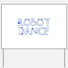 RobotDance_Blue Yard Sign