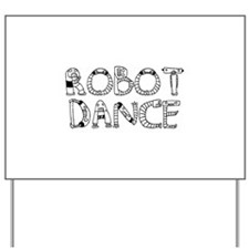 RobotDance_Black Yard Sign