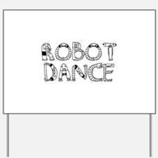 RobotDance_Black Yard Sign
