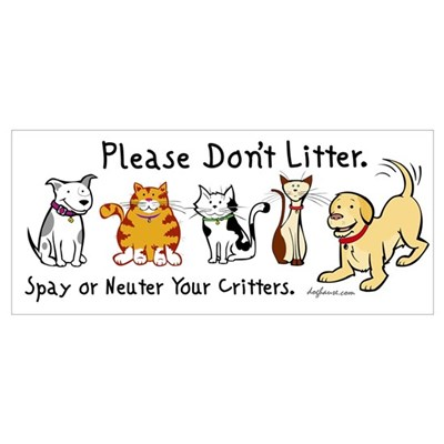 Don't Litter - Spay or Neuter Poster