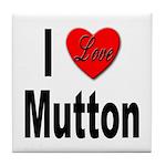 I Love Mutton Tile Coaster