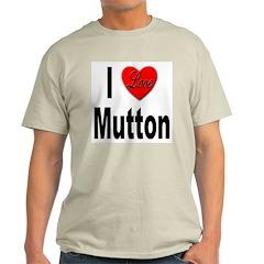 I Love Mutton (Front) Ash Grey T-Shirt