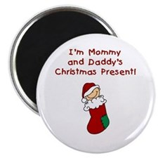 Mommy and Daddy's Christmas Present Magnet