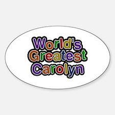 World's Greatest Carolyn Oval Decal