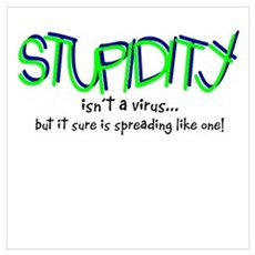 STUPIDITY-it's contagious! Canvas Art
