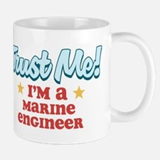 Trust Me Marine engineer Mug