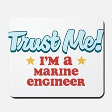 Trust Me Marine engineer Mousepad
