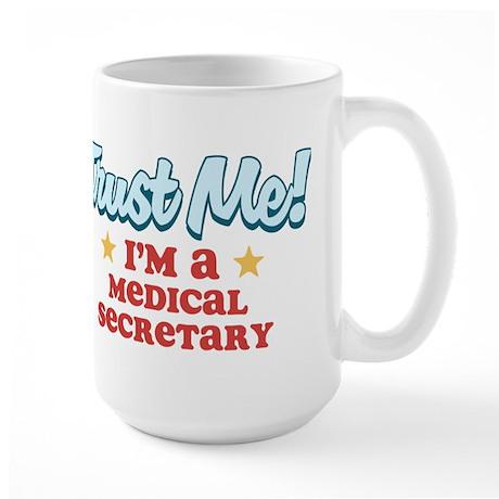 Trust Me Medical secretary Large Mug