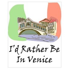 I'd Rather Be In Venice Poster