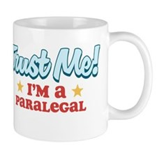 Trust Me Paralegal Mug