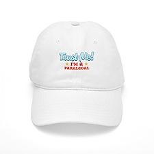 Trust Me Paralegal Baseball Cap
