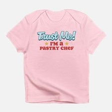 Trust Me Pastry Chef Infant T-Shirt