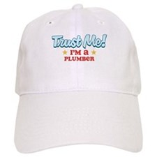 Trust Me Plumber Baseball Cap