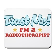 Trust Me Radiotherapist Mousepad