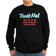 Trust Me Restaurant manager Sweatshirt