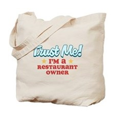 Trust Me Restaurant owner Tote Bag