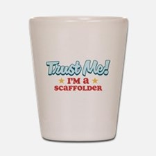 Trust Me Scaffolder Shot Glass