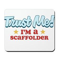 Trust Me Scaffolder Mousepad