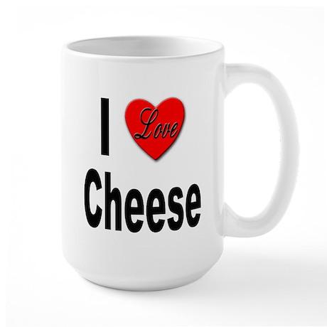 I Love Cheese Large Mug