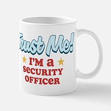 Trust Me Security Officer Mug
