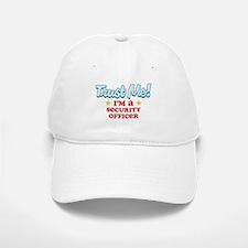 Trust Me Security Officer Baseball Baseball Cap