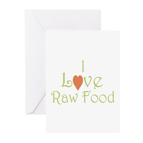 I love raw food - Greeting Cards (Pk of 10)