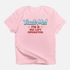 Trust Me Ski lift operator Infant T-Shirt