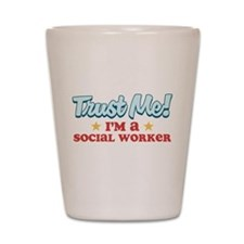 Trust Me Social worker Shot Glass