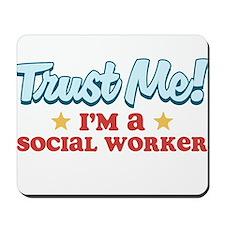Trust Me Social worker Mousepad