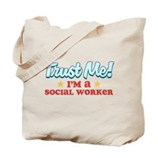 Trust Me Social worker Tote Bag