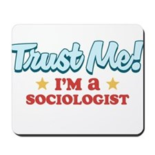 Trust Me Sociologist Mousepad