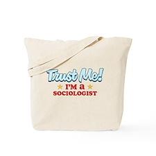 Trust Me Sociologist Tote Bag