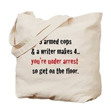 3 Armed Cops and a Writer... Tote Bag