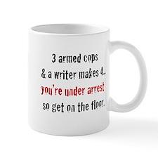 3 Armed Cops and a Writer... Mug