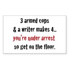3 Armed Cops and a Writer... Sticker (Rectangle 10