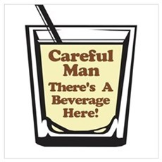Careful Beverage Here Dude Poster