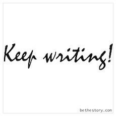 Keep writing! Poster