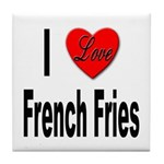 I Love French Fries Tile Coaster