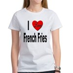 I Love French Fries (Front) Women's T-Shirt