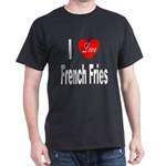 I Love French Fries (Front) Black T-Shirt
