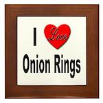 I Love Onion Rings Framed Tile
