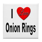I Love Onion Rings Tile Coaster