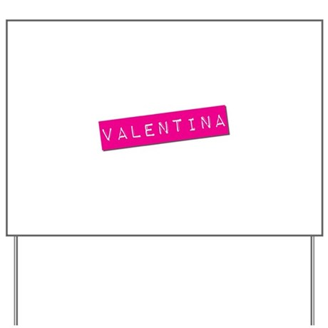 Valentina Punchtape Yard Sign