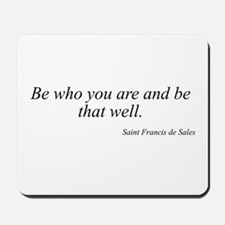Saint Francis de Sales quote  Mousepad
