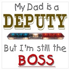 Dad is Deputy Poster