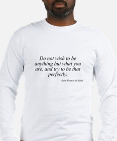 Saint Francis de Sales quote  Long Sleeve T-Shirt