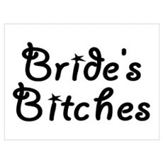 Bride's Bitches Poster