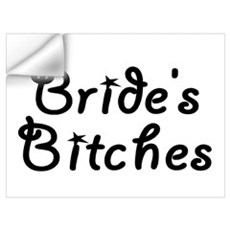 Bride's Bitches Wall Decal