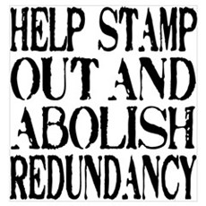 Stamp Out Redundancy Poster